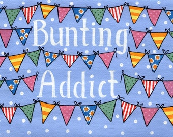 Bunting addict Greetings Card
