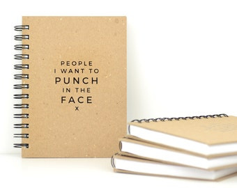 People I want to Punch in the Face. Letter Pressed, Hard Cover Journal.