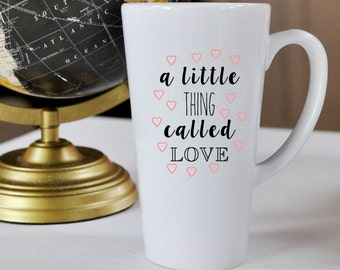 A little thing called LOVE - 17oz Tall Valentine's Day Mug.