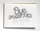 Bye Forever - Hand Lettered Greeting Card