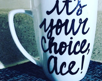 Its your choice ace- you jump i jump - rory- rory and logan - Gilmore Girls coffee mug- Gilmore Girls quotes- poker gift- funny quote mug