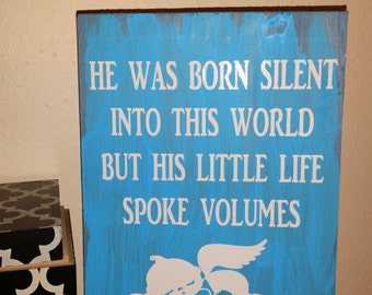 he /she was born silent into this world but his life spoke volume sign