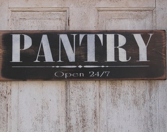 Distressed Pantry Sign, Kitchen Sign, Hand Painted Sign, Rustic Hand Made Vintage Wooden Pantry, open 24/7, kitchen, family, wood sign