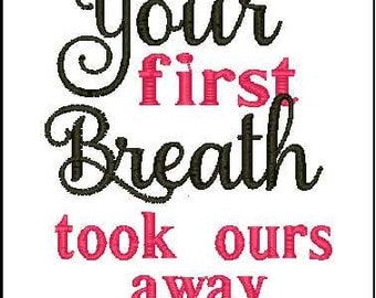 your first breath took ours away embroidery design embroidery phrase baby embroidery design baby shower embroidery design