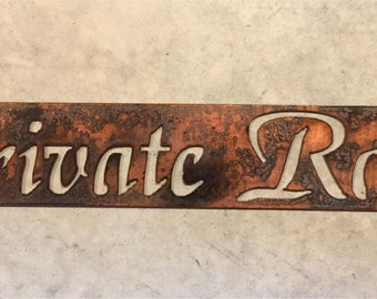 Metal PRIVATE ROAD sign in gorgeous copper bronze acid with baked on clear coat