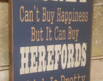 Money Can't Buy Happiness, But It Can Buy Herefords, Which Is Pretty Much The Same Thing, Humorous, Western, Antiqued, Wooden Sign in NAVY