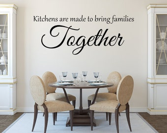 Kitchens Are Made To Bring Families Together Vinyl Wall Decal, Kitchen Wall Art, Vinyl, Custom Signs, Kitchen Sign, Kitchen Quote, Kitchen