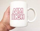 Aim High Air Force Vintage Coffee Mug