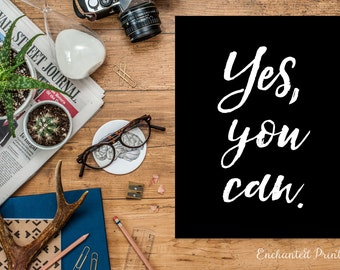 Yes, You Can Inspirational Quote Printable - Home Office Inspirational quote poster - Instant download