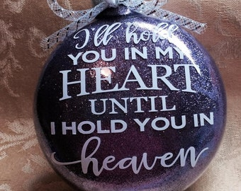 I'll hold you in my heart glass ornament