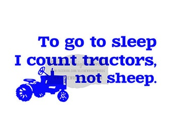 "24x12"" To Go To Sleep I Count Tractors Not Sheep Vinyl Decal - Safe For Walls - Removable - Room Decor - Nursery Decor - Vinyl Lettering"