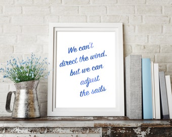 We Can't Direct The Wind But We Can Adjust Our Sails Sailing Quote Printable Digital Artwork A4 A3 Instant Download Sea