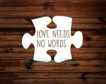 Autism Awareness Car Decal, Love Needs No Words