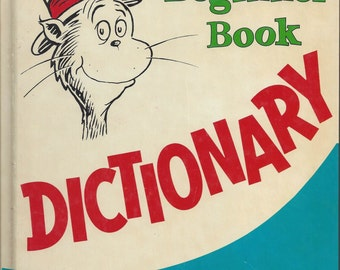 The Cat in the Hat Beginner Book Dictionary,by P D Eastman, Random House, 1964