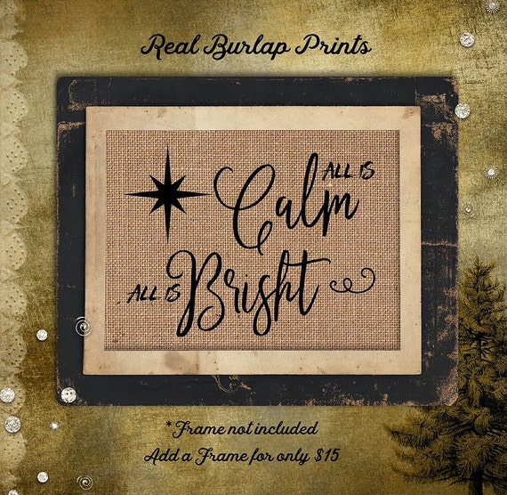 All is Calm All is Bright | Holiday | Christmas Song | Burlap Print | Christmas | Religious | C-012