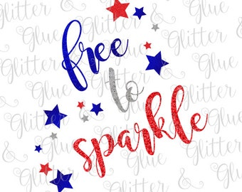 Free to Sparkle Patriotic 4th of July SVG File