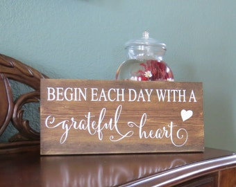 Begin Each Day With A Grateful Heart~Rustic Painted Sign/Grateful Sign/Grateful Heart Sign/Motivational Sign/Rustic Wall Decor/Inspirational