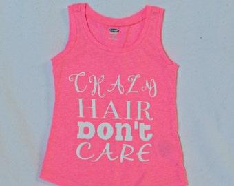 Toddler Girls Tank Top, Crazy Hair Don't Care, Graphic tee, kids shirt, toddler shirt