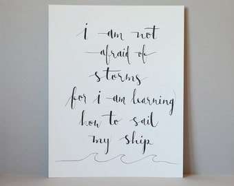 Quote - I am not afraid of storms for I am learning how to sail my ship