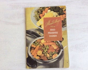 Vintage 1946 Minute Magic With Ekco Pressure Cooker Recipe Booklet