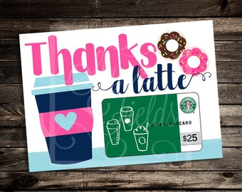 Thanks A Latte 5X7 Printable Thank You - Male Teacher Holiday Gift - Coffee - Starbucks Gift Card Holder