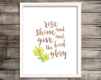 Rise And Shine And Give God The Glory - Floral Watercolor Printable (Digital Print File)
