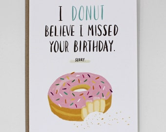 Box of 8 — I Donut Believe Belated Birthday card
