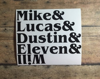 mike / lucas / dustin / eleven / will / upside down / stranger /  things / decal