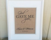 God Gave Me You, Rustic Wedding Decor, Burlap Home Decor, Bridal Shower Decor, Wedding Sign,  Personalized Gift, Burlap Wall Art