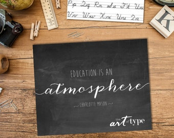 Education is an Atmosphere INSTANT DOWNLOAD 8x10 Printable Charlotte Mason, Classroom Teacher Gift, Homeschool Print, Education Quote