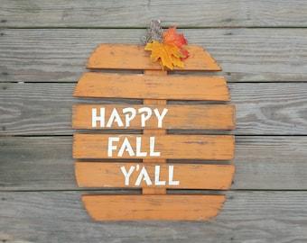 Rustic Happy Fall Y'all Wooden Pumpkin, Distressed Pumpkin, Fall Decor, Thanksgiving decor, Pallet Pumpkin, Pumpkin Decor, Painted Pumpkin,