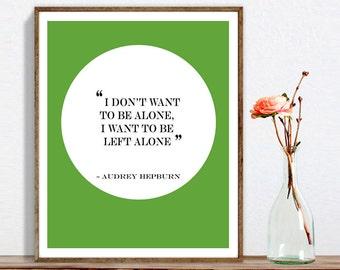 "Audrey Hepburn Quote, Aurdrey Hepburn Wall Art, Audrey Hepburn, I don't want to..., Printable Quote, Custom Background Color, 8 x 10"""