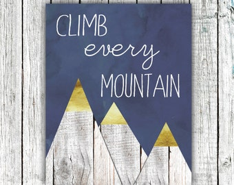 Printable Children's Art, Nursery Wall Art, Climb Every Mountain, Wood, Rustic, Gold, Navy, 8x10 #517