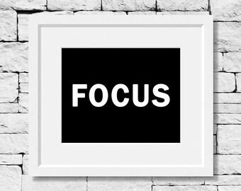 Focus Quote, Focus Print, Motivational Print, Inspirational Print, Motivational Quote