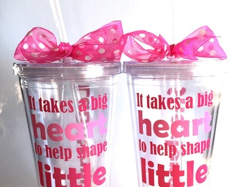 Gift for Teacher, Appreciation Day Gift for Teachers, It takes a big heart to shape little Minds,  Personalized tumbler