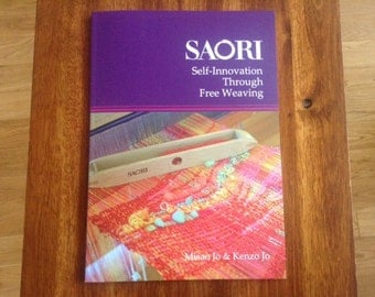 "SAORI book- ""SAORI- Self Innovation through Free Weaving"" by Misao Jo and Kenzo Jo"
