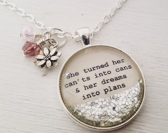 She turned her cants into can & dreams into plans personalized necklace, inspirational quote necklace, daily affirmation, dream necklace