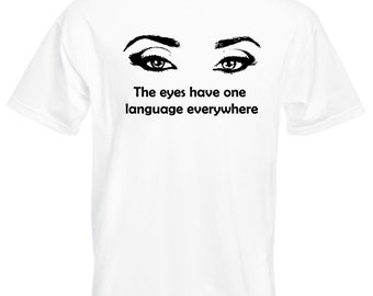 Mens T-Shirt with Womens Eyes Silhouette Design / Quote The eyes have one language everywhere TShirt + Free Random Decal Gift