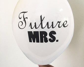 Future MRS Bachelorette Party Balloons that are 11 Inch Balloons. Perfect Party Balloons, Wedding Shower Balloons