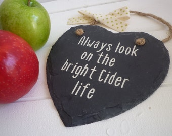 Always look on the bright Cider life, cider sign, bar sign, gift for friends, funny sign, quote sign, cider gift