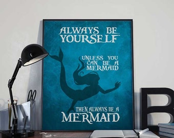 Always Be a Mermaid - Mermaid Print - INSTANT DOWNLOAD 8x10 inches - Wall Decor, Inspirational Print, Home Decor, Gift, Printable