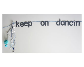 """Home Decoration or Party Banner - """"Keep On Dancin"""" : Fancy Banner Great for Apartment, a Kids Room, Wedding or Prom"""