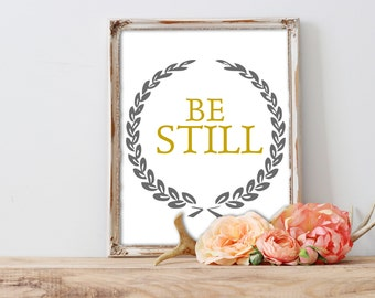 Be Still - Yellow and Gray - Wreath Print - Instant Download - Printable