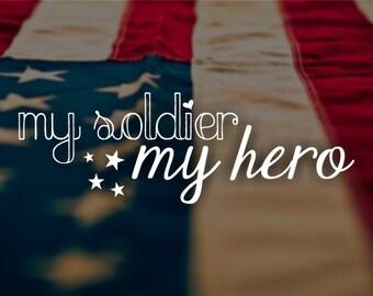 My Soldier My Hero Vinyl Decal