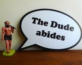 The Big Lebowski The Dude abides speech bubble quote || Pop art wood print wall hang home office decor || Original gift man & woman