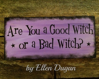 Are you a Good Witch or a Bad Witch? Sign ( Purple  )