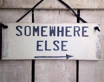 rustic sign. funny gift. garden sign. secret garden. garden decor. somewhere else.