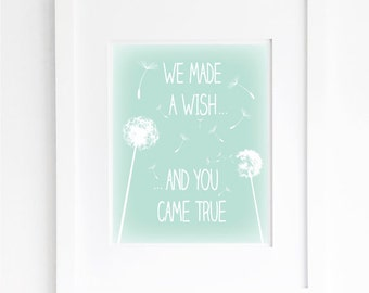 mint nursery quote print, we made a wish and you came true, nursery dandelion wall art decor printable digital instant download jpg pdf