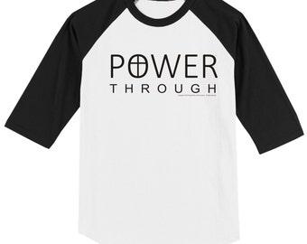Power Through Christian T Shirt 3/4 Sleeve Baseball Style Raglan