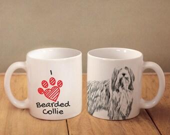 "Bearded Collie- mug with a dog and description:""I love ..."" High quality ceramic mug. NEW COLLECTION!"
